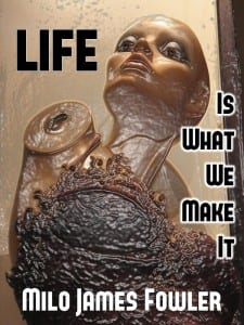 Life-Is-What-We-Make-It