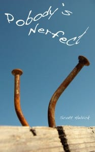 Pobody's Nerfect by Scott Helvick