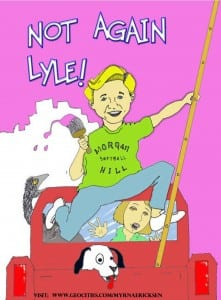 Not Again, Lyle by Myrna Ericksen