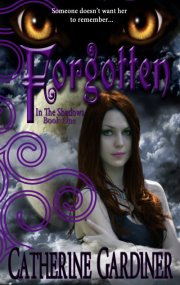 Forgotten (In The Shadows, Book One) by Catherine Gardiner @CatFromTheAlley