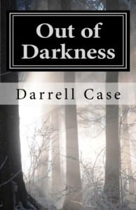 Out of Darkness by Darrell Case