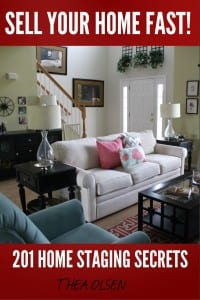 Sell Your Home Fast – 201 Home Staging Secrets by Thea Olsen