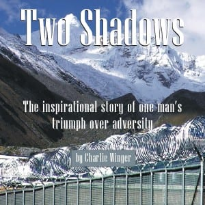Audio Book with Sample: Two Shadows – The Inspirational Story of One Man's Triumph Over Adversity by Charlie Winger @WingerBooks