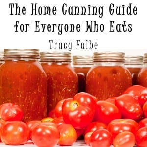 The-Home-Canning-Guide-for-Everyone-Who-Eats-Tracy-Falbe