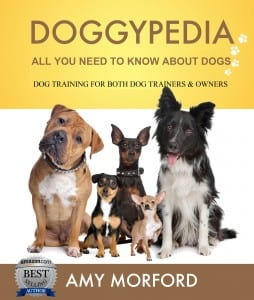 DoggyPedia: All You Need To Know About Dogs by Amy Morford
