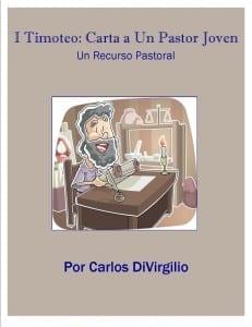 I Timoteo:Carta a un Pastor Joven by Carl DiVirgilio