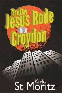 The-Day-Jesus-Rode-Into-Croydon-Copy