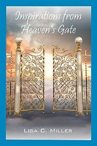 Inspirations from Heaven's Gate by Lisa C. Miller @inspirationlisa