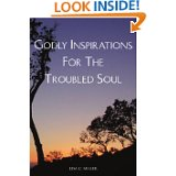 Godly Inspirations For the Troubled Soul by Lisa C. Miller @inspirationlisa