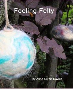 Feeling Felty by Anne Glynis Davies @AnneArty