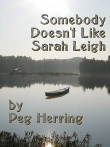 Somebody Doesn't Like Sarah Leigh by Peg Herring @authorpherring