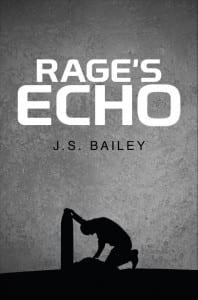 Rage's Echo by J. S. Bailey