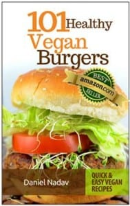 101 Healthy Vegan Burgers Recipes by Daniel Nadav