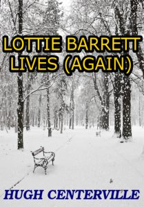 Bargain Book:  Lottie Barrett Lives (Again) by Hugh Centerville
