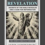The Genesis of Revelation: Secrets of the Bible Revealed and a Case for Reformation by Aerik Vondenburg