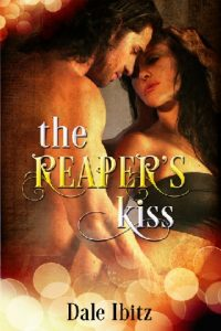 The Reaper's Kiss by Dale Ibitz