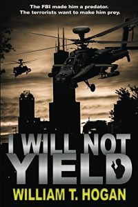 I Will Not Yield by Bill Hogan