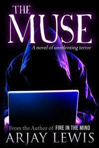 The Muse: A Novel of Unrelenting Terror by Arjay Lewis