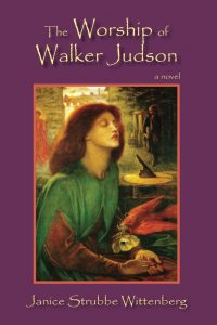 The Worship of Walker Judson by Janice Strubbe Wittenberg