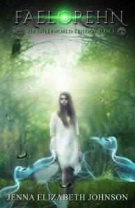 Featured PermaFree eBook: Faelorehn – Book One of the Otherworld Trilogy by Jenna Elizabeth Johnson