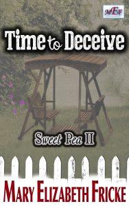 Time to Deceive (Sweet Pea II) by Mary Elizabeth Fricke