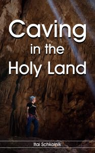 Caving In The Holy Land by Itai Schkolnik