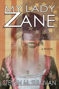 My Lady Zane by Steven M. Sullivan