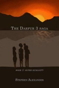 Super Humanity: Book 1 of the Darfur 3 Saga! by Stephen Alexander
