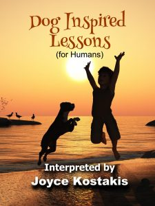 Permafree eBook: Dog Inspired Lessons (for Humans) by Joyce Kostakis