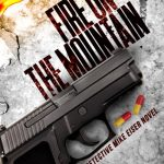 Fire on the Mountain; A Detective Mike Eiser Novel by Clabe Polk