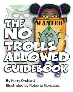 The No Trolls Allowed Guidebook by Kerry Orchard