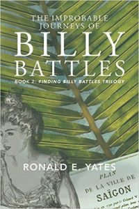 The Improbable Journeys of Billy Battles (Book Two of the Finding Billy Battles Trilogy) by Ronald E. Yates
