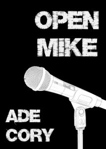 Open Mike by Ade Cory
