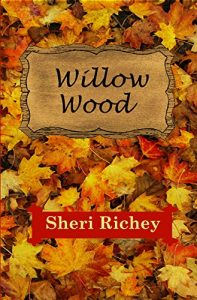 Willow Wood by Sheri Richey