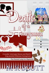 Death of a Honeymoon by M K Scott
