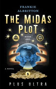 The Midas Plot: Plus Ultra by Frankie Albritton