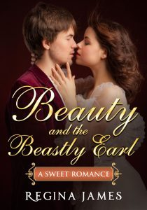 Featured Book: Beauty and the Beastly Earl: A Fairytale Retelling (Book 2) by Regina James