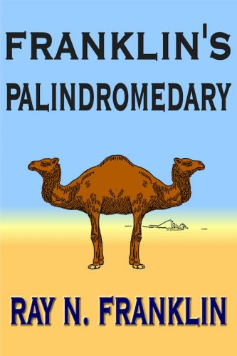 Franklin's Palindromedary, unique tool helps anyone write stunning original palindromes